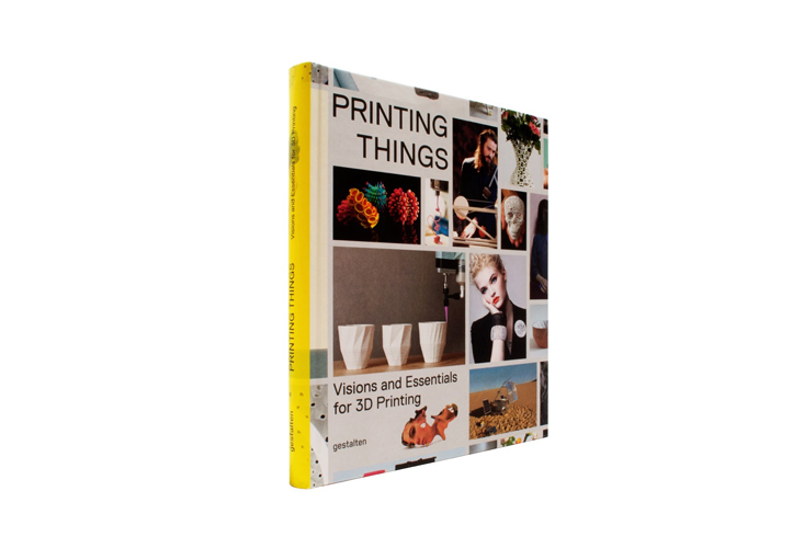Printing Things: Visions and Essentials for 3D Printing is Gestalten's new book on the much-hyped digital production technology. | GESTALTEN